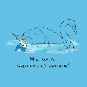 Who are you when no one's watching?.jpg